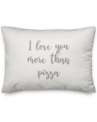 The Lyell Collection I Love You More Than Pizza Throw Pillow Ebern Designs Color: Gray/White