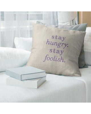 Don T Miss Sales On East Urban Home Handwritten Stay Hungry Quote Pillow Polyester Polyfill Polyester Polyester Blend In White Purple Size 14 X 14 Wayfair