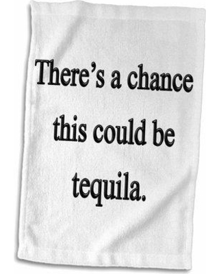 Symple Stuff Fetter There's A Chance This Could Be Tequila Hand Towel W000388107