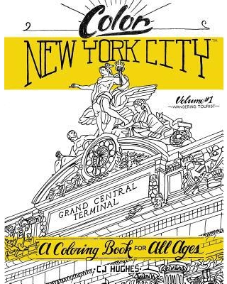 Color New York City - Volume 1 - Wandering Tourist : A Coloring Book For All Ages
