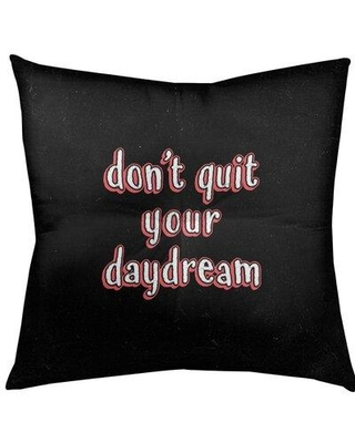 "East Urban Home Don't Quit Your Daydream Throw Pillow EBJZ8325 Size: 26"" H x 26"" W Color: Red"