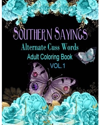 Southern Sayings Alternate Cuss Words Coloring Book Vol. 1