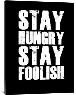 """Naxart 'Stay Hungry Stay Foolish Poster' Textual Art on Wrapped Canvas NNAT1417 Size: 40"""" H x 30"""" W x 1.5"""" D"""