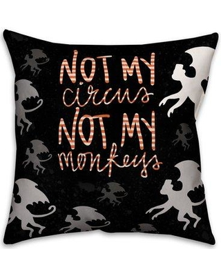 The Holiday Aisle Not My Circus Not My Throw Pillow THDA5384 Pillow Use: Indoor