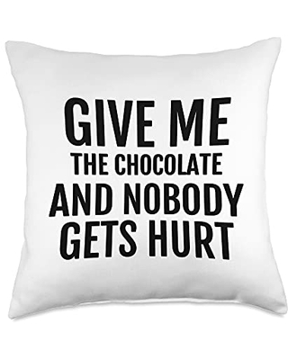 Chocolate Lovers Fun Give Me The Chocolate and Nobody Gets Hurt Funny Throw Pillow, 18x18, Multicolor