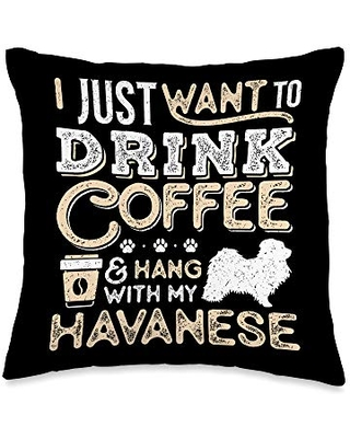 Havanese and Coffee Lovers Havanese Mom Dad Coffee I Just Want Hang Drink Throw Pillow, 16x16, Multicolor