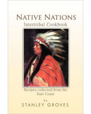 Native Nations Cookbook Stanley Groves Author