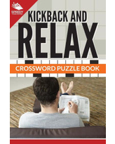 Kickback And Relax! Crossword Puzzle Book Speedy Publishing LLC Author
