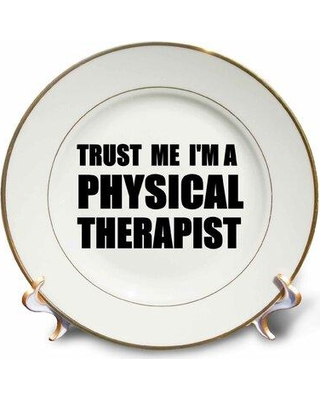 East Urban Home Trust Me I'm a Physical Therapist. Therapy Work Humor. Funny Job Gift Porcelain Decorative Plate W000993992