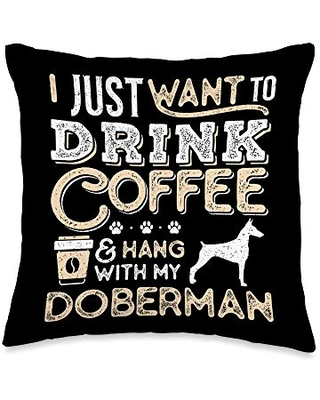 Dobermann and Coffee Lovers Dobermann Mom Dad I Just Want Hang Drink Coffee Throw Pillow, 16x16, Multicolor
