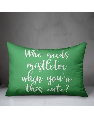 The Holiday Aisle Kristie Who Needs Mistletoe When Youre this Cute Lumbar Pillow W000967783 Color: Light Green