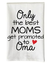 """Love You a Latte Shop """"Only the Best Moms Get Promoted to Oma"""" Kitchen Towel"""