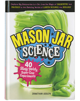 Mason Jar Science - Books for Ages 7 to 11 - Fat Brain Toys