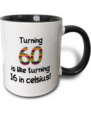 """East Urban Home Turning 60 Is Like Turning 16 in Celsius Coffee Mug W000582512 Size: 3.75"""" H x 4"""" W x 3"""" D Color: Black"""
