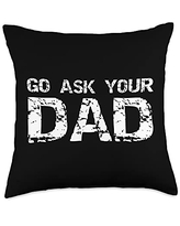 Funny Father's Day Cool Dad Design Studio Distressed Mother's Day Gift Idea Funny Joke Go Ask Your Dad Throw Pillow, 18x18, Multicolor