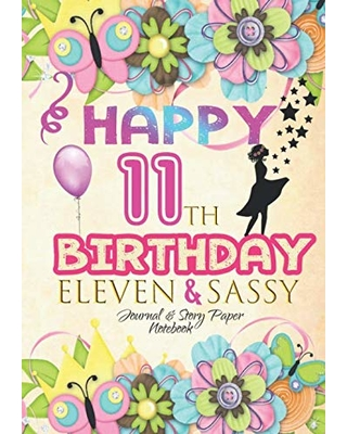 Happy 11th Birthday Eleven Sassy Journal Story Paper Notebook Girl Guided