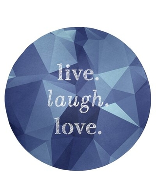 Faux Gemstone Live Laugh Love Quote Poly Chenille Rug East Urban Home Rug Size: Round 5'