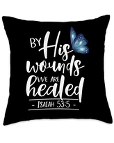 Inspirational Christian Scripture Tees Isaiah 53:5-by His Wounds We are Healed Butterfly Scripture Throw Pillow, 18x18, Multicolor