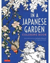 In a Japanese Garden Coloring Book : With Reflections from Lafcadio Hearn's 'in a Japanese Garden'