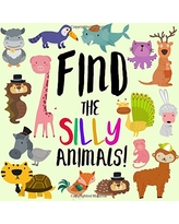 Find the Silly Animals!: A Funny Where's Wally Style Book for 2-5 Year Olds