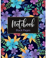 "Black Pages Notebook: Blank Black Paper Lined Pages Journal 100 Pages Size 8.5"" x 11"" , is Perfekt for White Ink and Gel pens. Purple and Blue Flower ... Creativity Journaling at School and Home !"