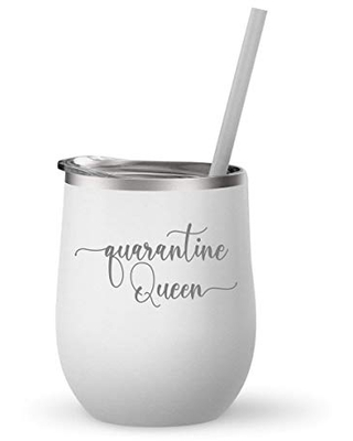 Quarantine Queen Stainless Steel Stemless Wine Tumbler With Lid and Reusable Straw (12 oz)