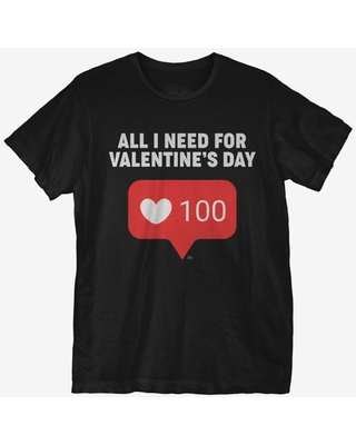 All I Need For Valentine's Day T-Shirt