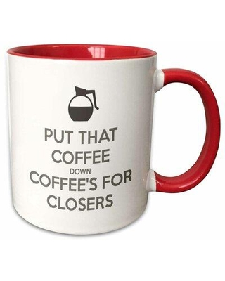 East Urban Home Put that Coffee Down Coffee Down Coffees for Closers Coffee Mug X112245925 Color: Red Capacity: 15 oz.