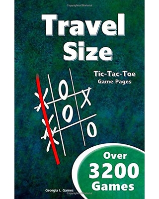 Travel Size: Tic-Tac-Toe Game Pages (Over 3,200 Games): Blank Tic Tac Toe Games (For Kids and Adults)