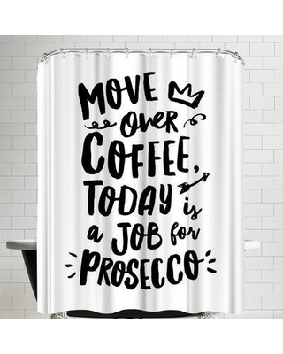 East Urban Home East Urban Home Move Over Coffee Today Is a Job for  Prosecco Single Shower Curtain EBHW1484 Color: White from Wayfair | People