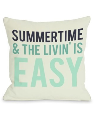 """Summertime and The Livin' is Easy Throw Pillow One Bella Casa Size: 26"""" H x 26"""" W"""