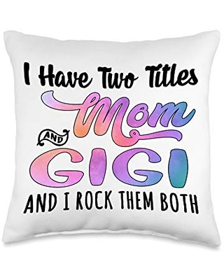 Funny Best Gigi Ever Gifts Idea For Gigi I Have Two Title Mom And Gigi Watercolor Mother's Day Throw Pillow, 16x16, Multicolor