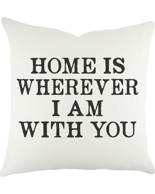 TheWatsonShop Home Is Wherever I Am With You Cotton Throw Pillow DFVHOMEYOUBLK