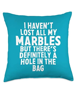 zAPz Sarcasm Express Gifts I Haven't Lost All Of My Marbles Sarcastic Quote Funny Gag Throw Pillow, 18x18, Multicolor