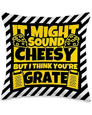 Cheese Lover Gifts It might sound Cheesy but I think you're Grate-Cheese Love Throw Pillow, 16x16, Multicolor