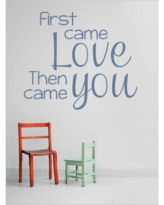 Great Prices For First Came Love Then You Came Wall Decal Design With Vinyl Color Blue Size 20 H X 20 W X 0 16 D