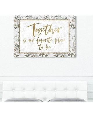 """Winston Porter Typography 'Together Floral' Textual Art W001161264 Size: 40"""" H x 60"""" W x 2"""" D Format: Wrapped Canvas"""