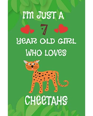 I'M JUST A 7 YEAR OLD GIRL WHO LOVES CHEETAHS Notebook : Composition Book, Cute Cheetah Notebook, Cheetah Lover Gift Journal With Blank Lined Pages, ... 120 Pages, 6x9, Soft Cover, Matte Finish