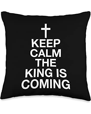 Evangelical Rapture Shirts & Gifts for Christians Keep Calm The King Is Coming Throw Pillow, 16x16, Multicolor