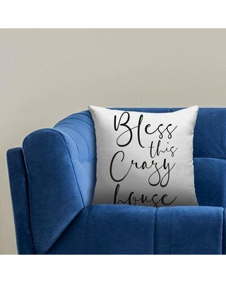New Deals On Gracie Oaks Lapish Bless This Crazy House Indoor Outdoor Throw Pillow Polyester Polyfill Polyester Polyester Blend In White Black Size 18 X 18