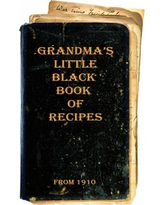 Grandma's Little Black Book of Recipes - From 1910