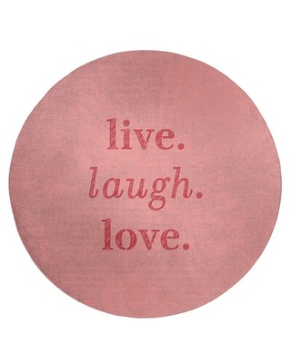 Handwritten Live Laugh Love Quote Poly Chenille Rug East Urban Home Rug Size: Round 5'