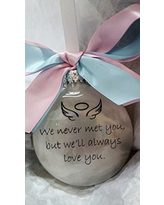 Baby Memorial Miscarriage Sympathy Gift- We never met you but we'll always love you- Christmas Ornament Keepsake