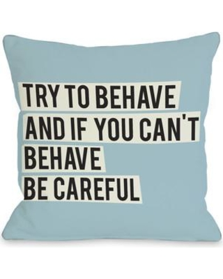 "One Bella Casa Try To Behave Throw Pillow HMW4061 Color: Blue Size: 26"" H x 26"" W"