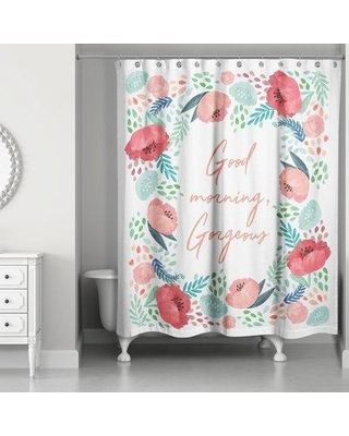 House Of Hampton Broome Good Morning Gorgeous Single Shower Curtain W000711022