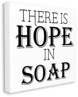 Stupell Industries There is Hope in Soap Phrase Bathroom Cleanliness Canvas Wall Art Design by Gail Green Licensing and Design Limited