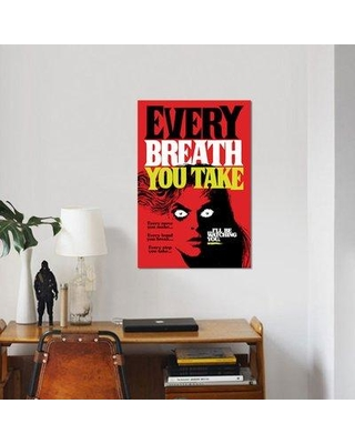 """East Urban Home 'Every Breath You Take' Graphic Art Print on Canvas ERBR0542 Size: 40"""" H x 26"""" W x 0.75"""" D"""