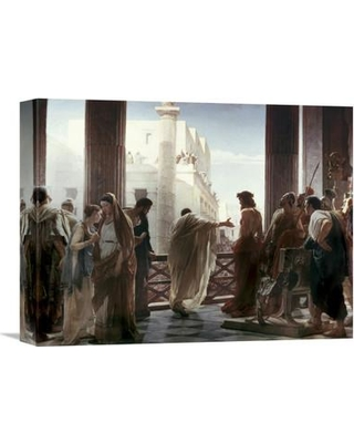 """Global Gallery 'Ecce Homo' by Antonio Ciseri Painting Print on Wrapped Canvas GCS-277106 -142 Size: 23.01"""" H x 30"""" W x 1.5"""" D"""