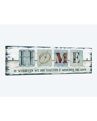 "'Home Wherever We Are Together' By Carol Robinson Graphic Art Print on Wrapped Canvas East Urban Home Size: 16"" H x 48"" W x 1.5"" D"