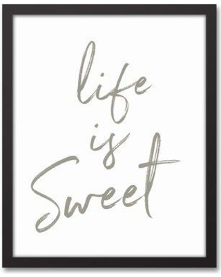 """Wrought Studio 'Life Is Sweet' Textual Art on Canvas in White/Gray VRKG7171 Size: 21.73"""" H x 17.73"""" W Format: Black Framed"""